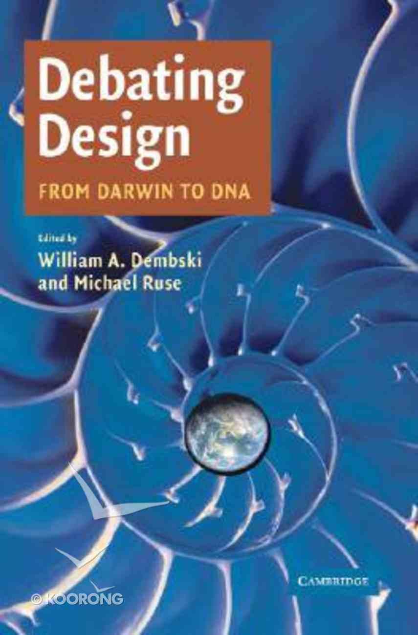 Debating Design: From Darwin to DNA Paperback