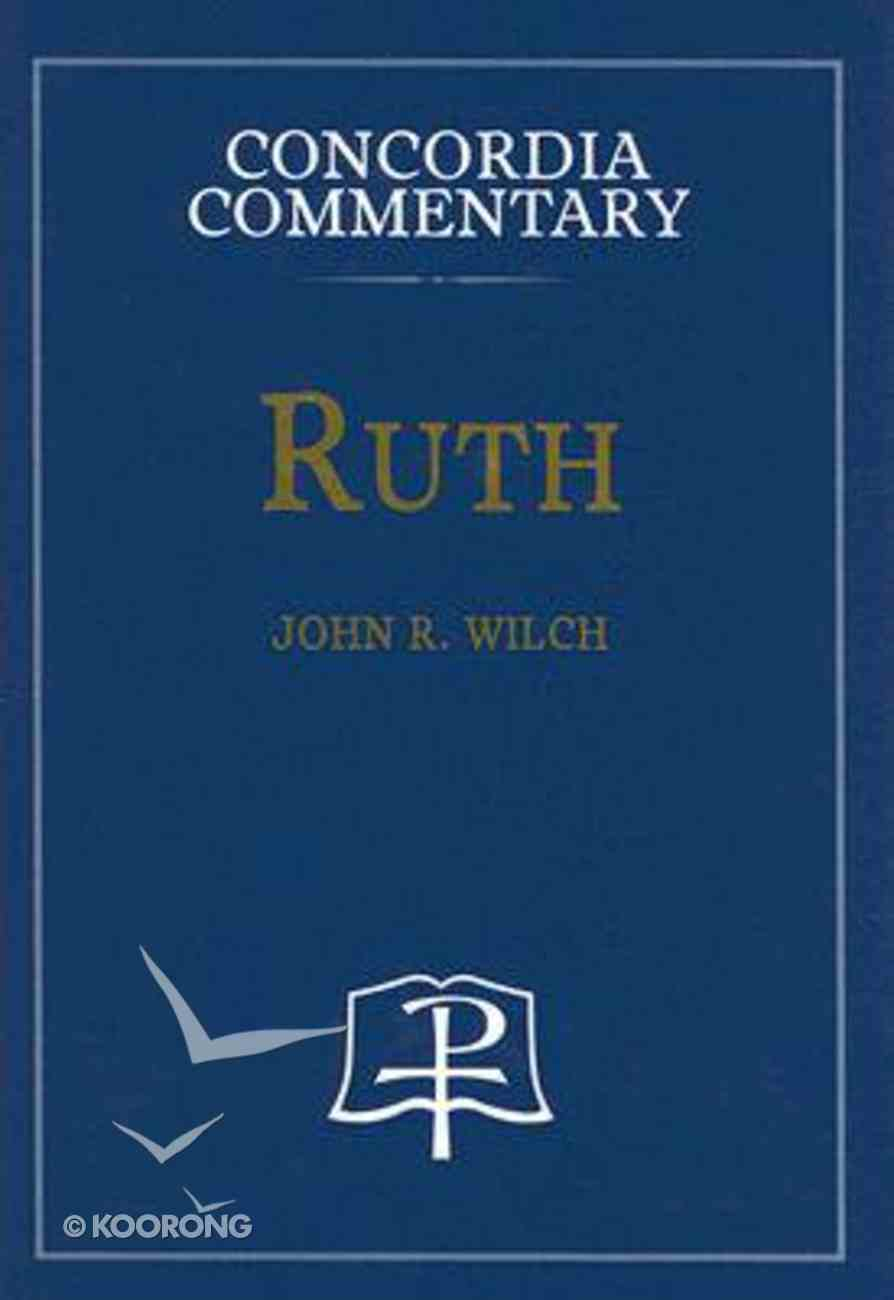 Ruth (Concordia Commentary Series) Hardback