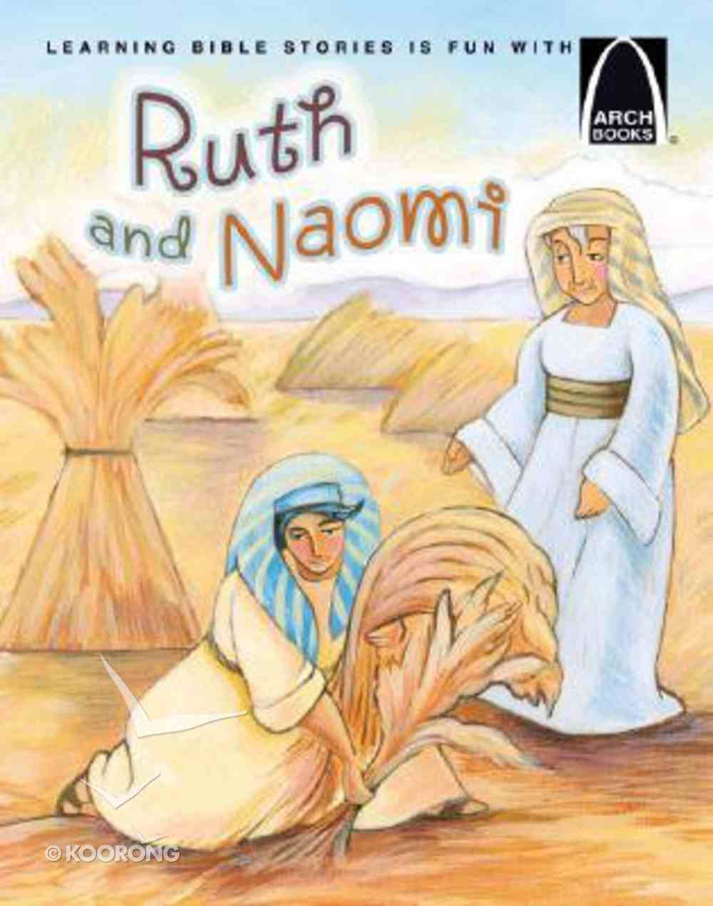 Arch Books: Ruth and Naomi Paperback