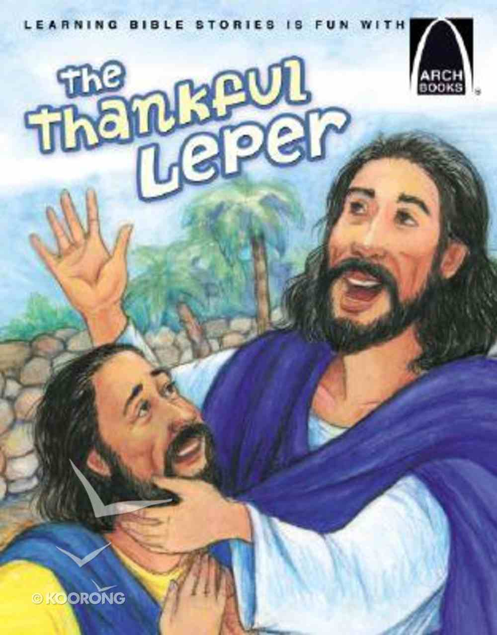 The Thankful Leper (Arch Books Series) Paperback