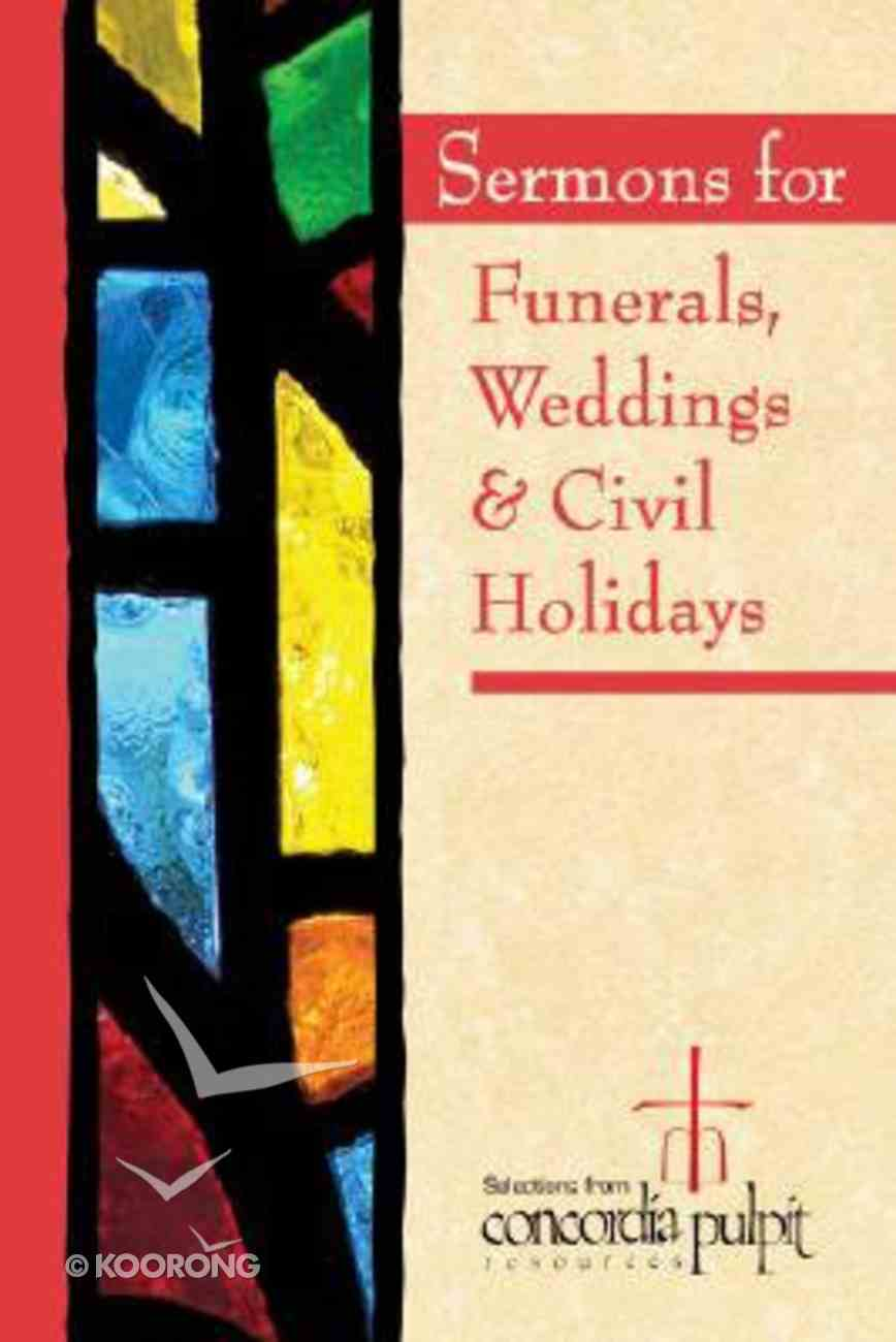 Concordia Pulpit: Sermons For Funerals, Weddings, & Civil Holidays Paperback