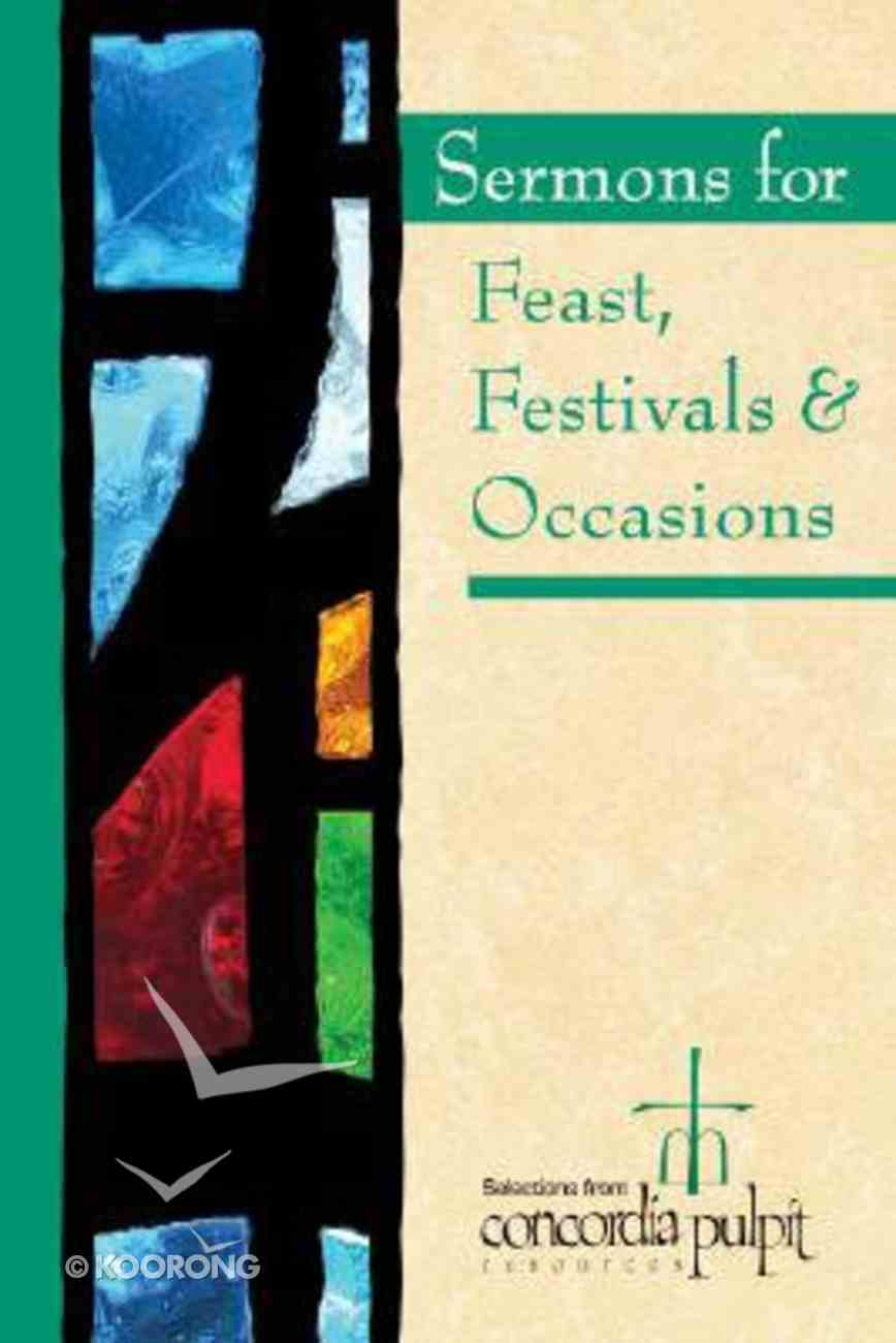 Concordia Pulpit: Sermons For Feasts, Festivals, & Special Occasions Paperback