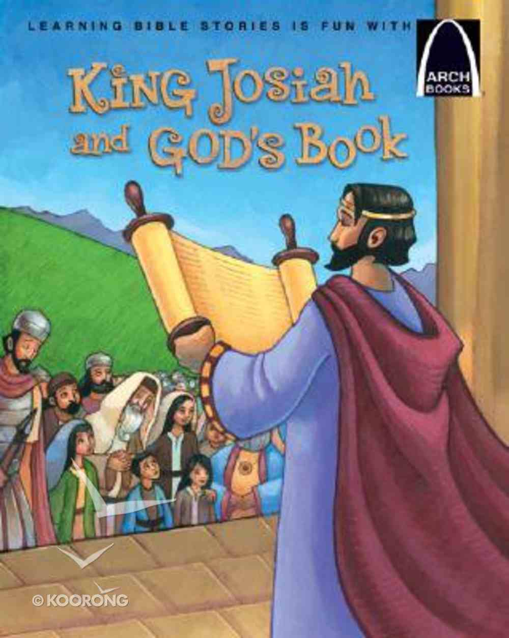 Arch Books: King Josiah and God's Book Paperback