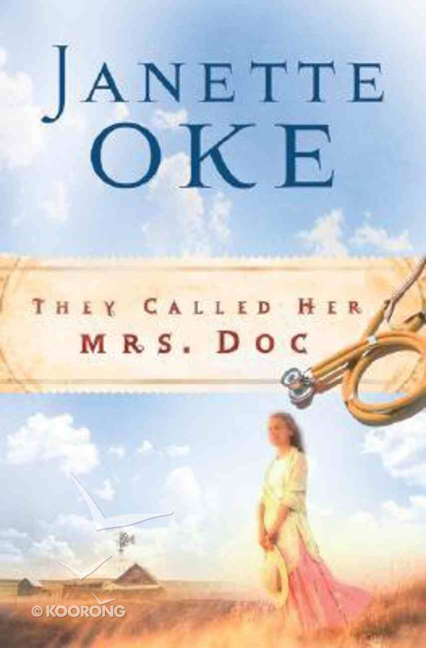 They Called Her Mrs Doc (#08 in Women Of The West (Oke) Series) Paperback