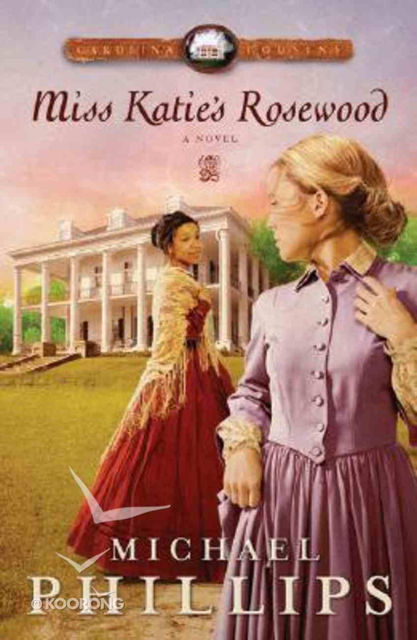 Miss Katie's Rosewood (Large Print) (#04 in Carolina Cousins Series) Paperback