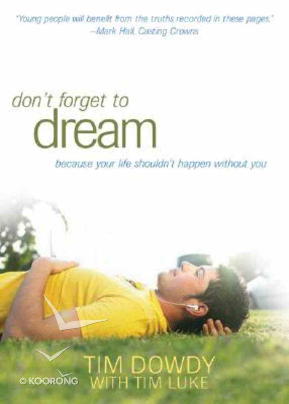 Don't Forget to Dream Paperback