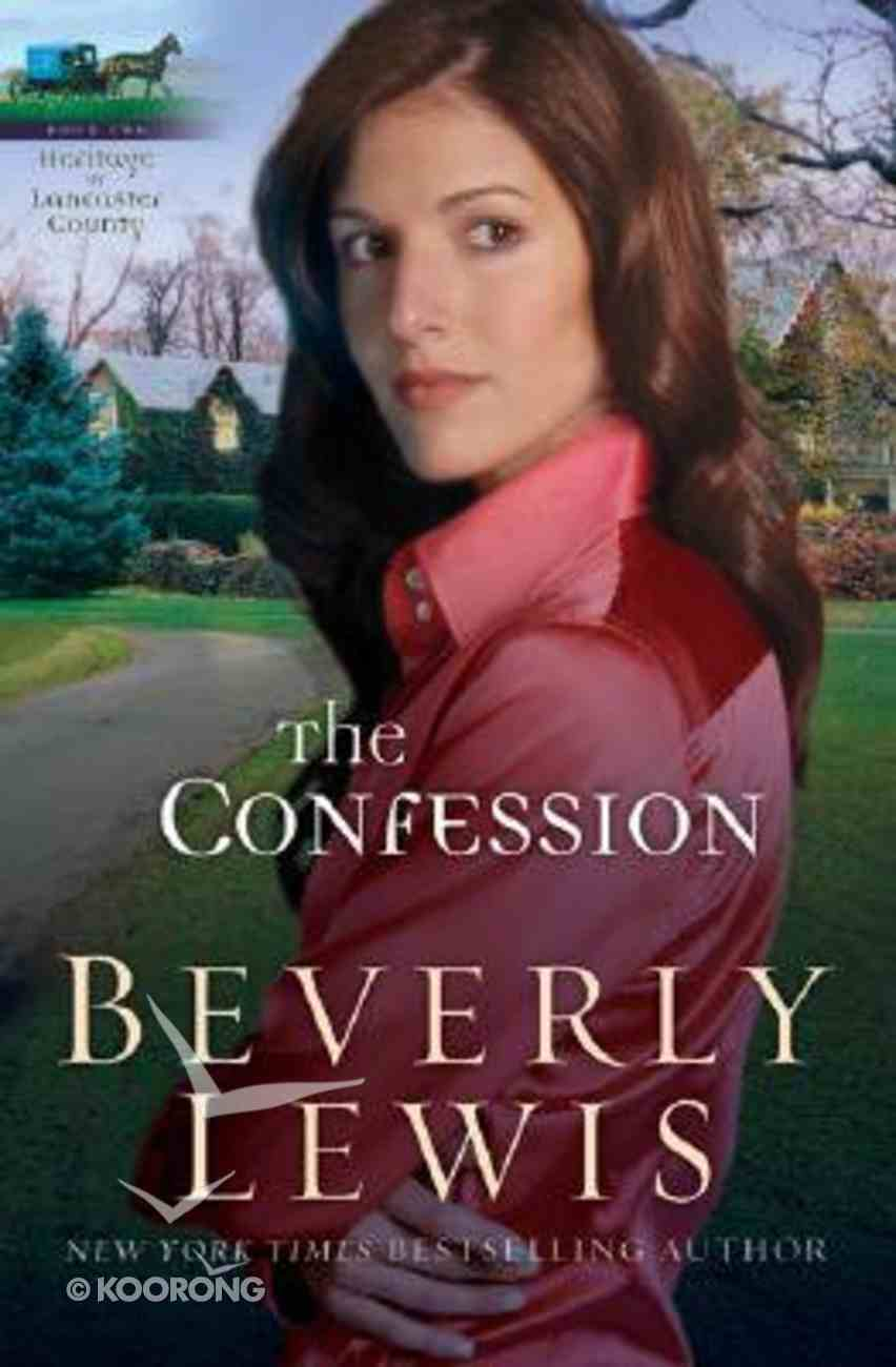 The Confession (#02 in Heritage Of Lancaster County Series) Paperback