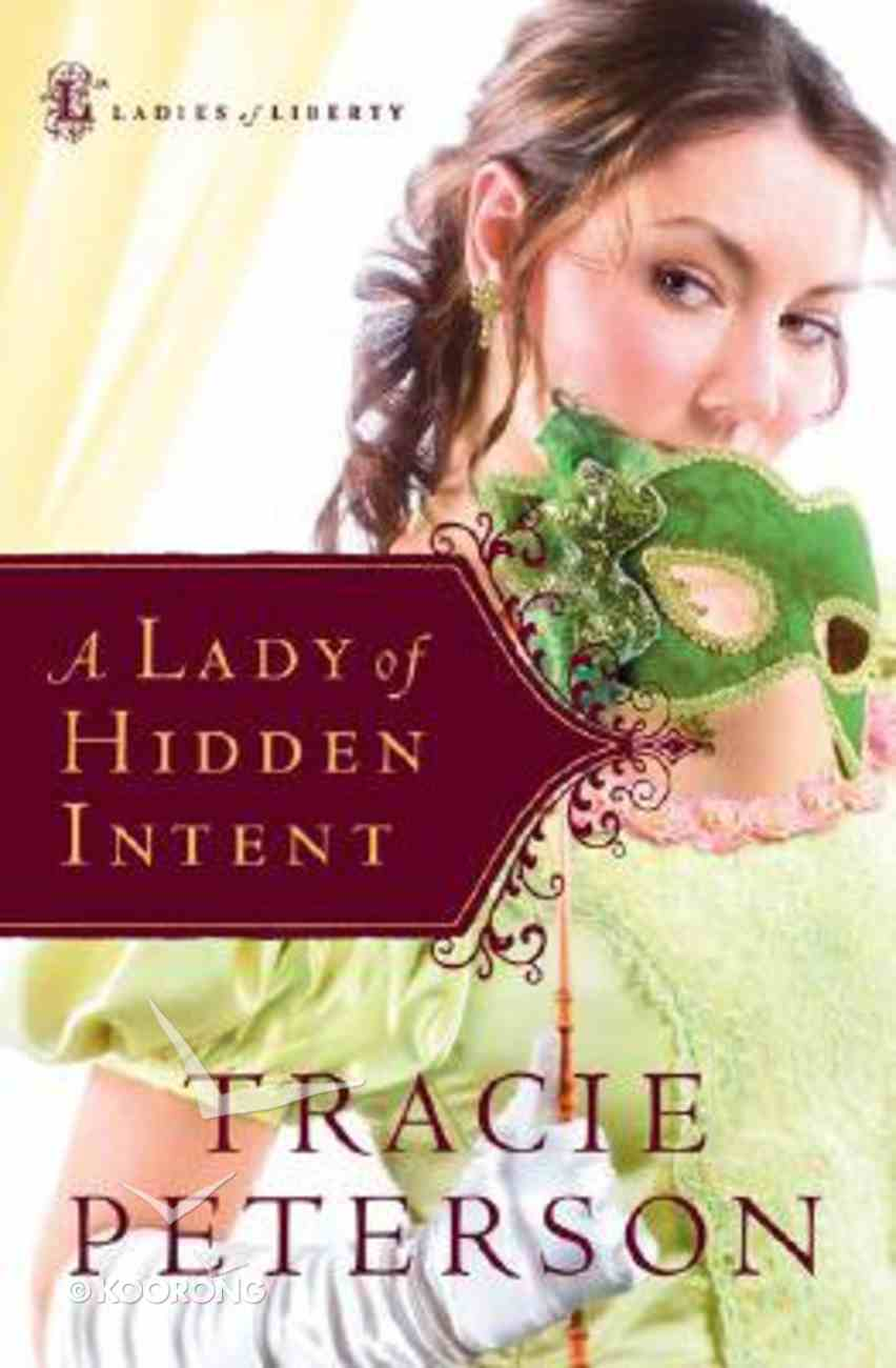 A Lady of Hidden Intent (#02 in Ladies Of Liberty Series) Hardback