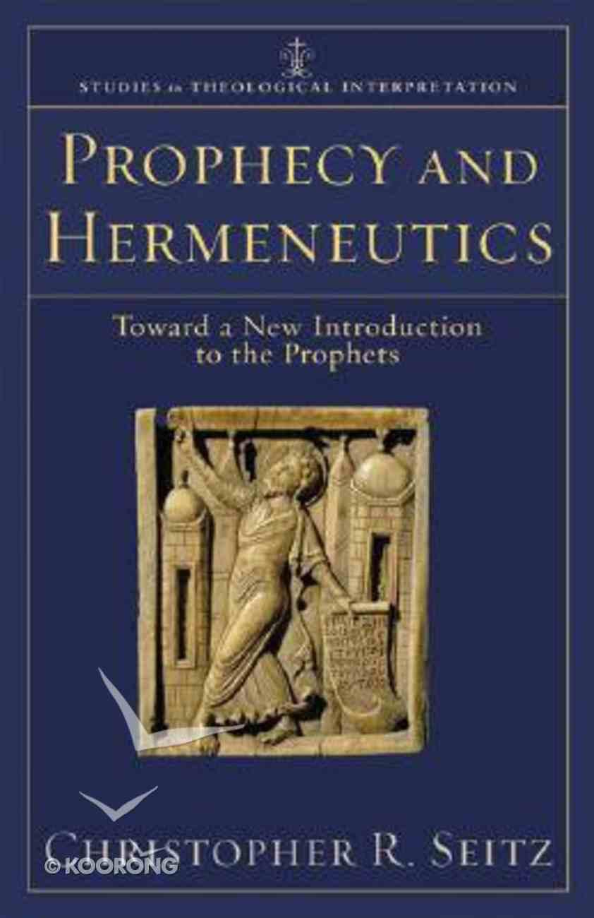 Prophecy and Hermeneutics (Studies In Theological Interpretation Series) Paperback