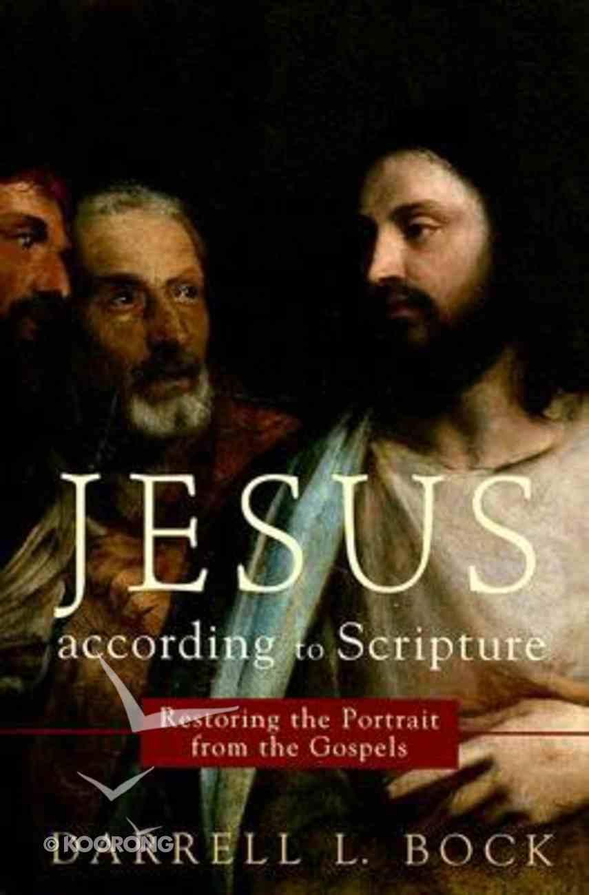 Jesus According to Scripture: Restoring the Portrait From the Gospels Paperback