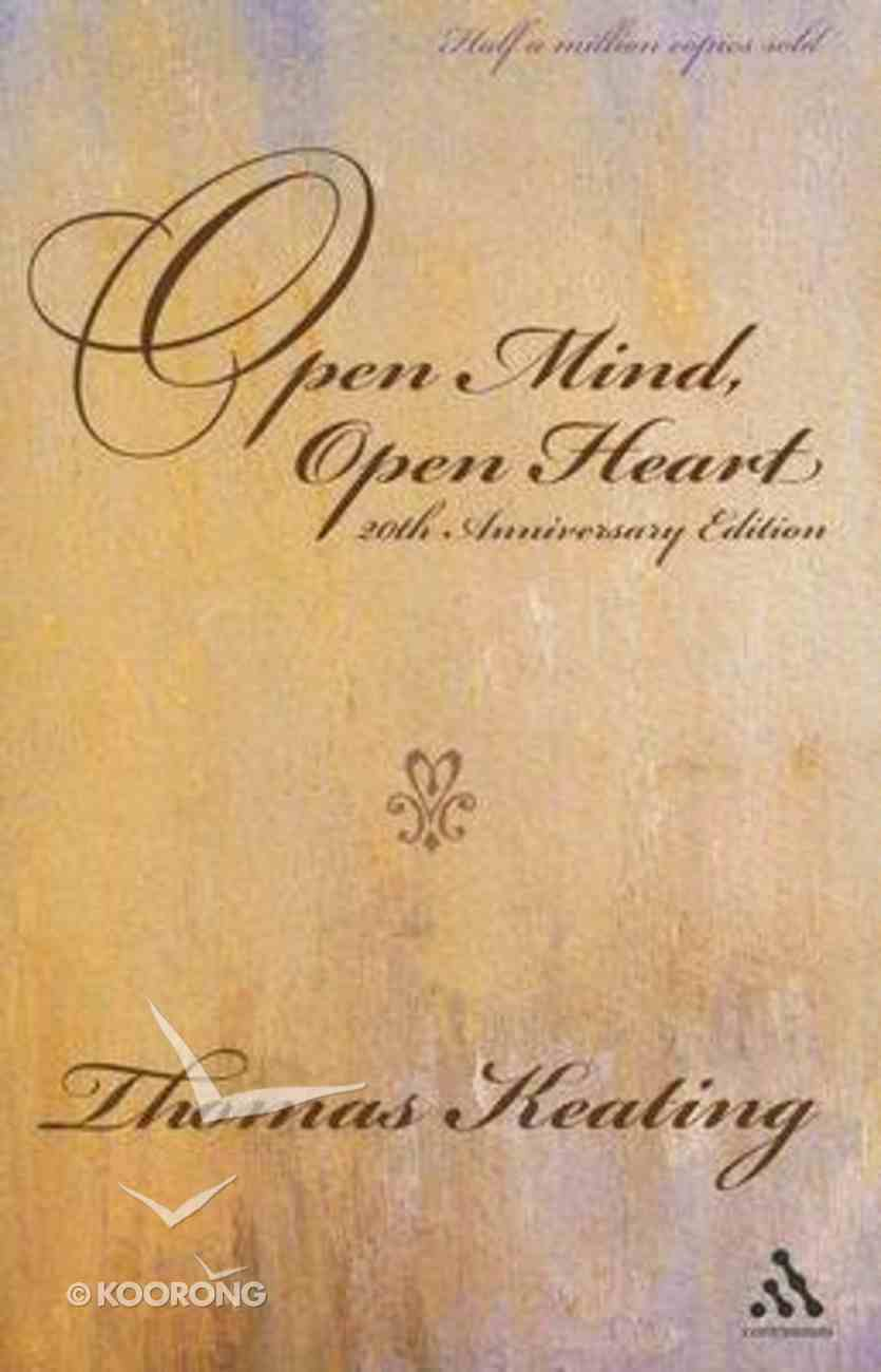 Open Mind Open Heart (20th Anniversary Edition) Paperback