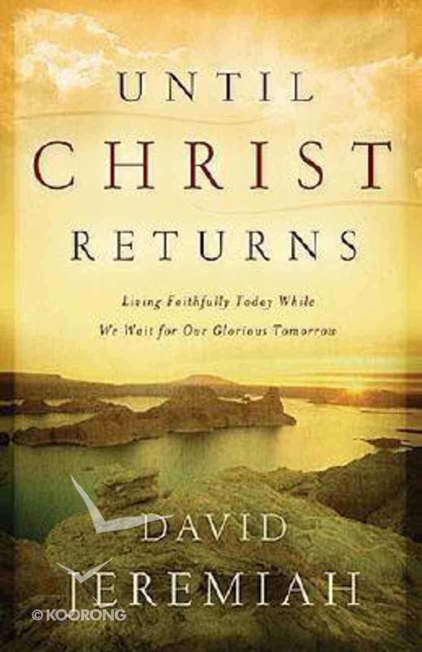 Until Christ Returns Paperback