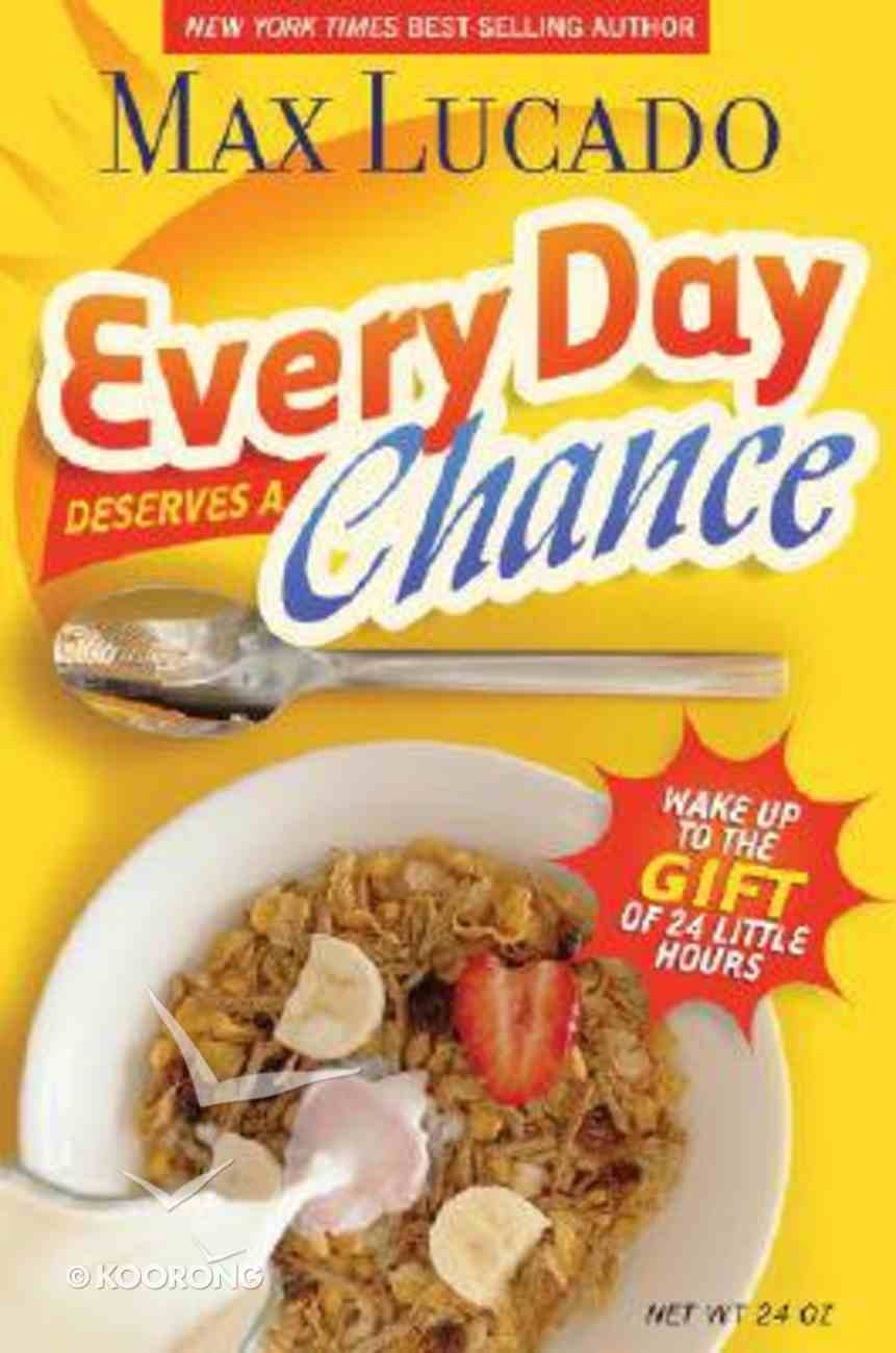 Every Day Deserves a Chance Hardback
