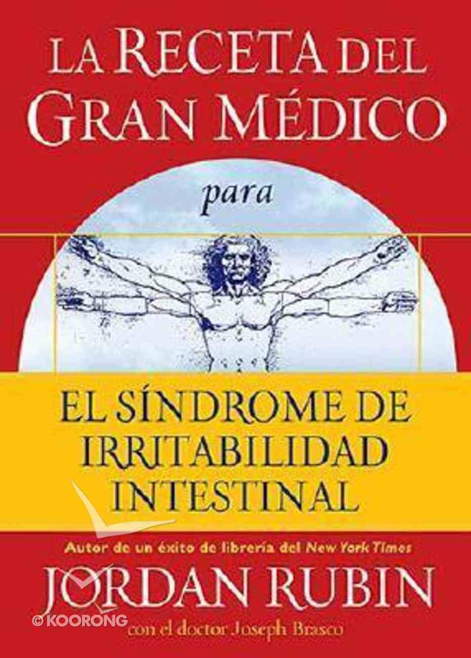 La Receta Del Gran Medico Para El Sindrome De Irritabilidad Intestinal (The Great Physician's Rx For Irritable Bowel Syndrome) Paperback