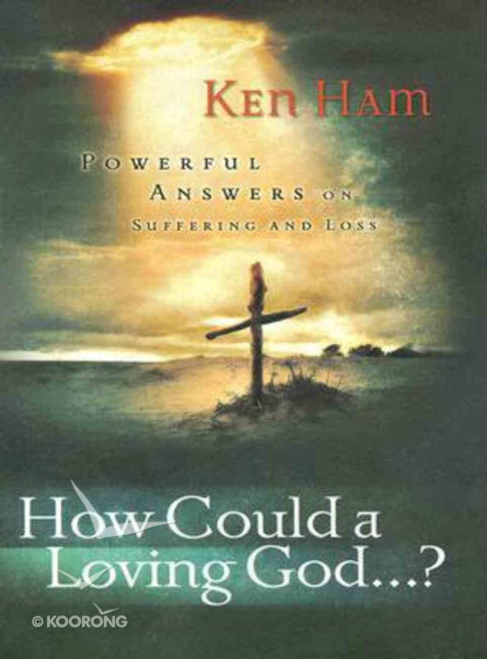 How Could a Loving God ...? Paperback