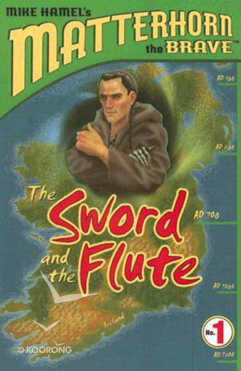 The Sword and the Flute (#01 in Matterhorn The Brave Series) Paperback