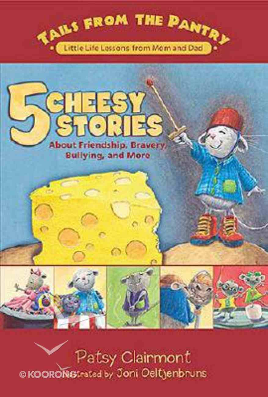 5 Cheesy Stories (Tails From The Pantry Series) Hardback