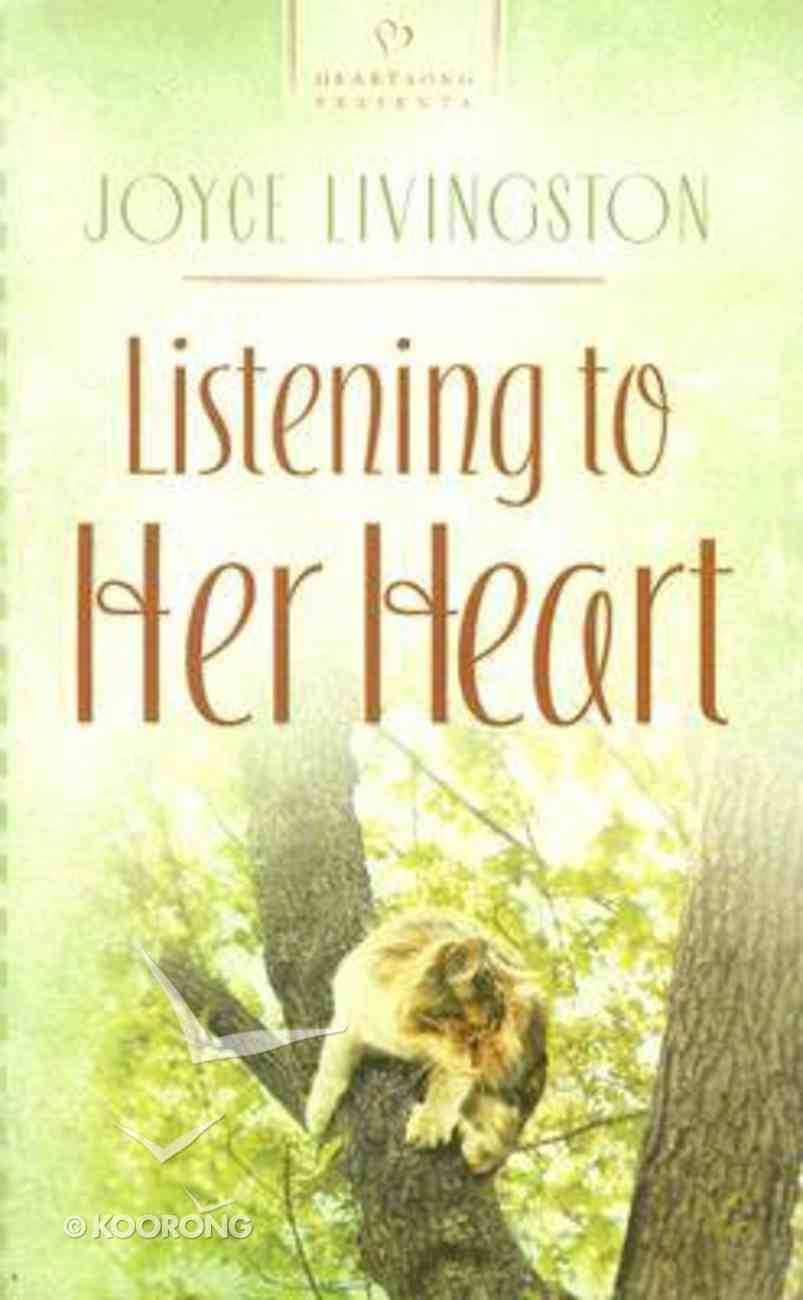 Listening to Her Heart (#705 in Heartsong Series) Mass Market