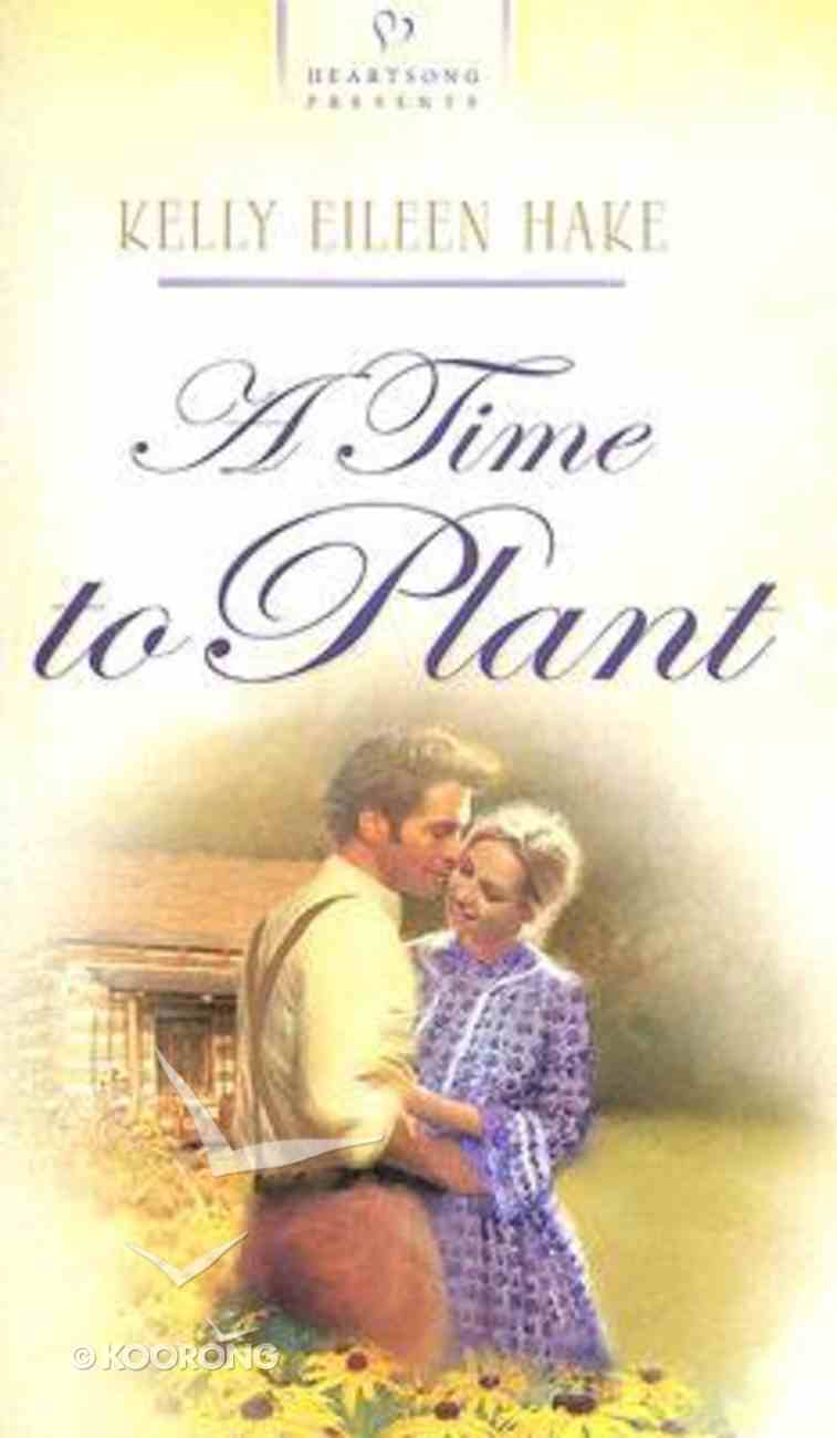 A Time to Plant (Heartsong Series) Mass Market