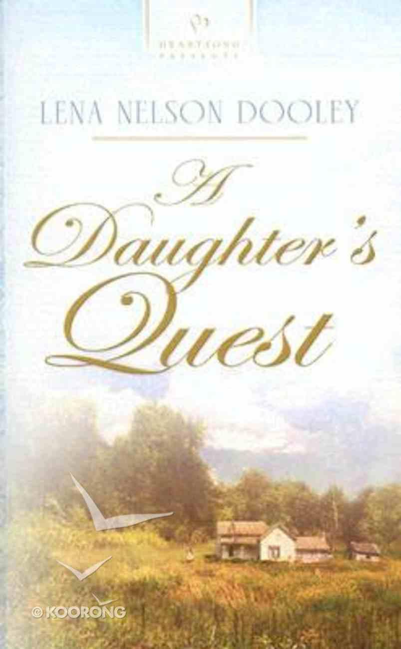 A Daughter's Quest (Heartsong Series) Mass Market