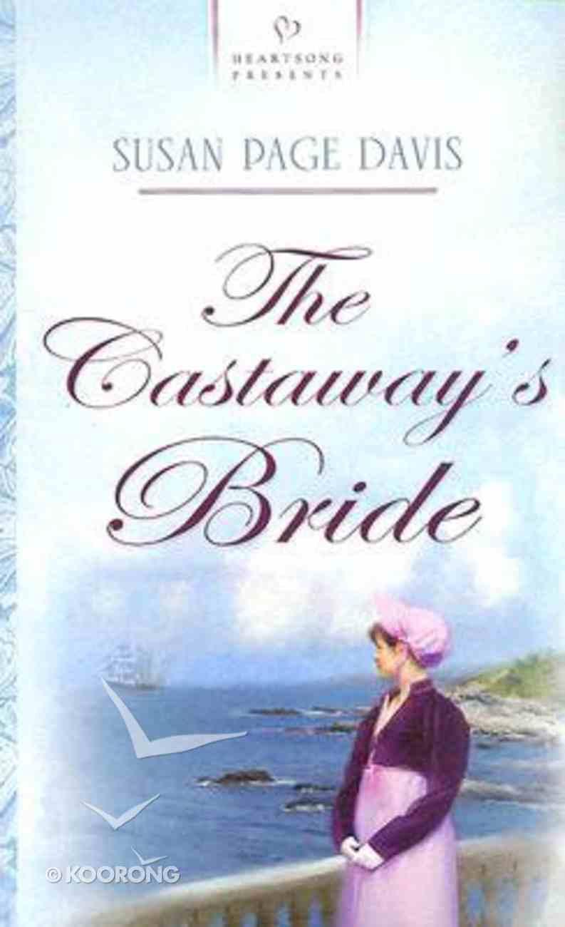 The Castaway's Bride (#739 in Heartsong Series) Mass Market
