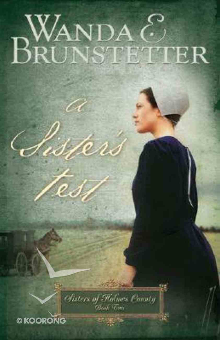 A Sister's Test (#02 in Sisters Of Holmes County Series) Hardback