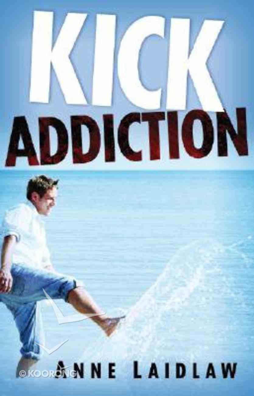 Kick Addiction Paperback