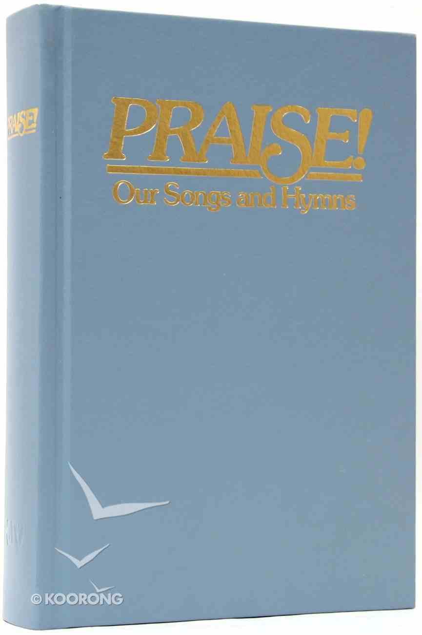 Praise Our Songs & Hymns KJV Blue Hardback