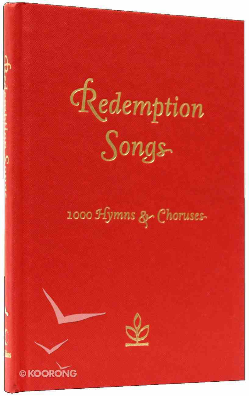 Redemption Songs: 1000 Hymns and Choruses (Words Only) Hardback