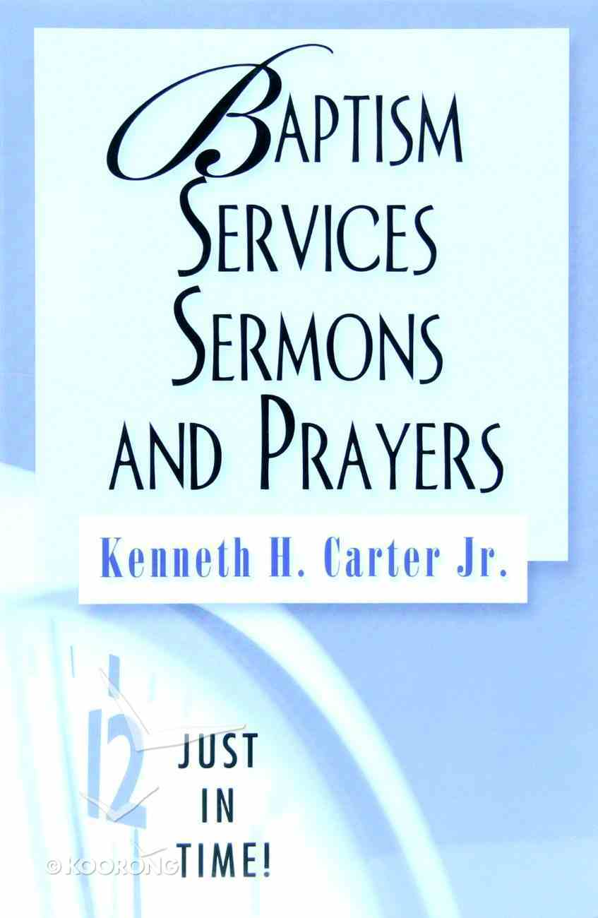 Baptism Services, Sermons and Prayers (Just In Time Series) Paperback