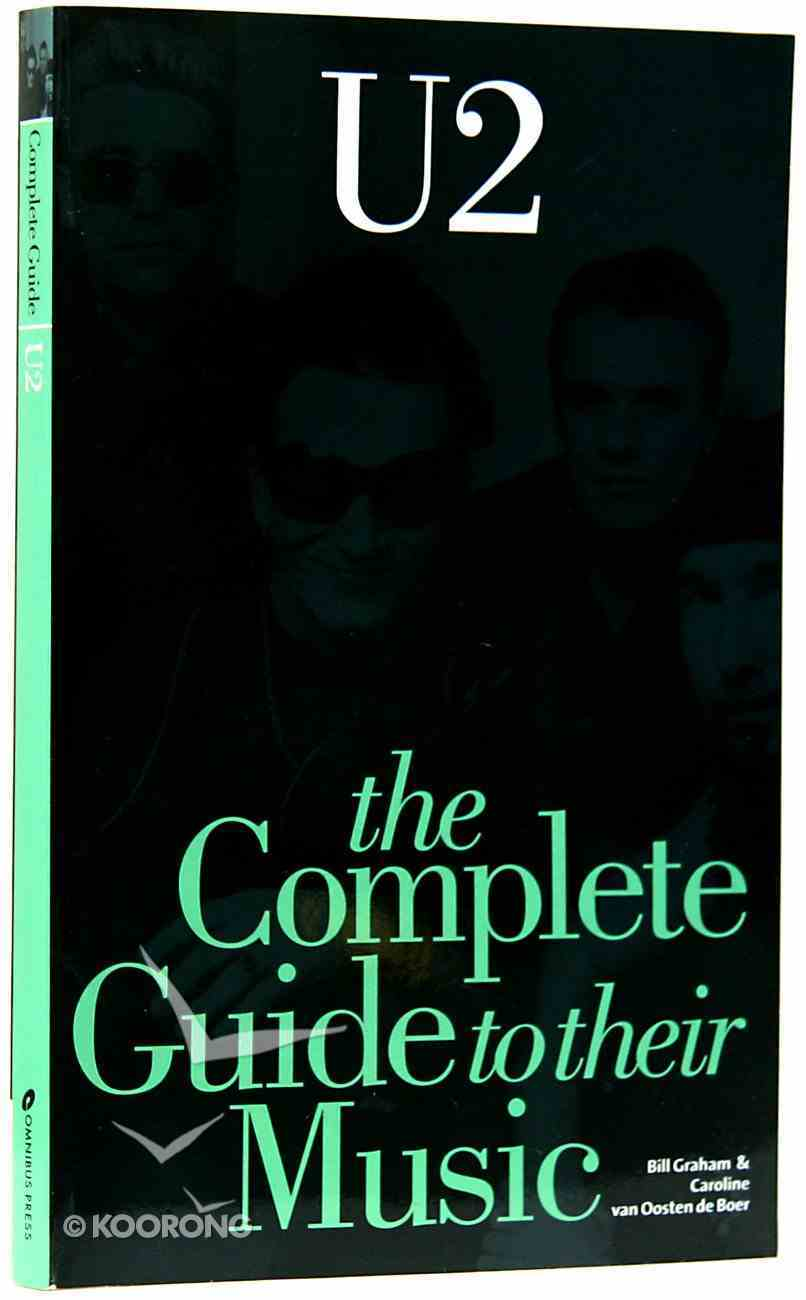 U2: The Complete Guide to Their Music Paperback
