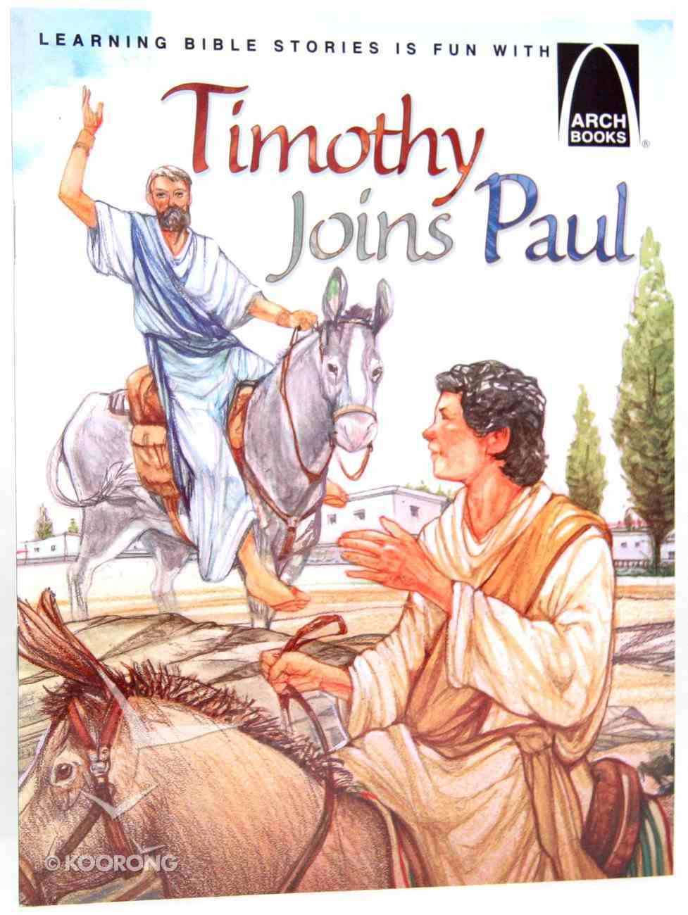 Timothy Joins Paul (Arch Books Series) Paperback