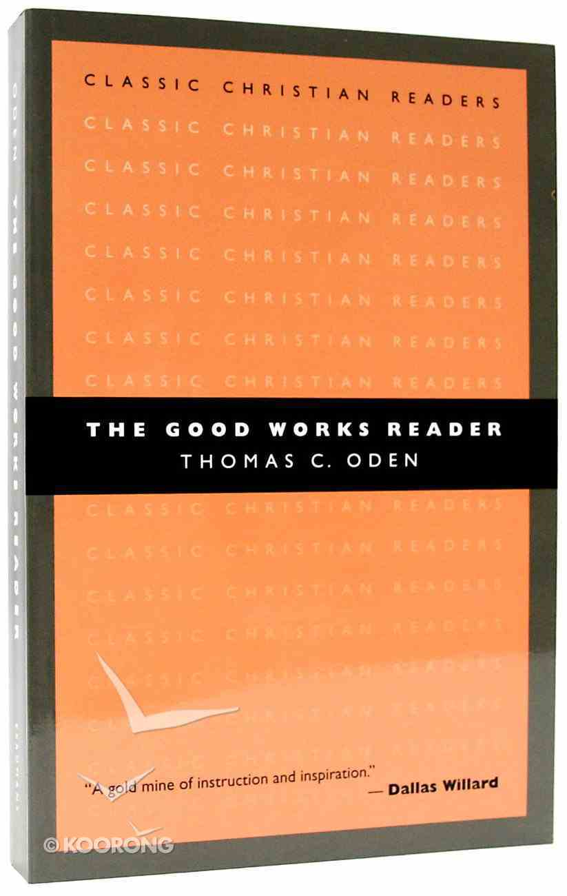 The Good Works Reader (Classic Christian Readers Series) Paperback