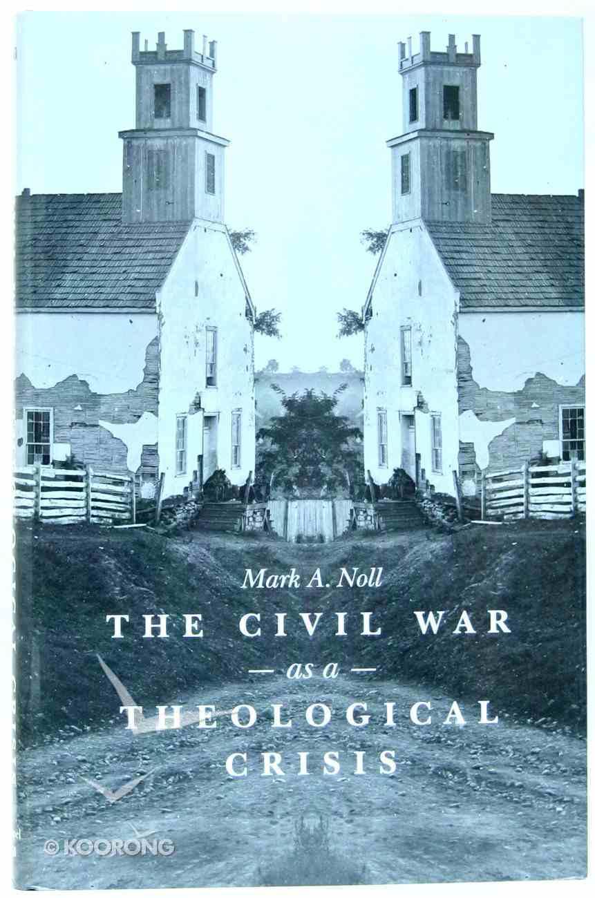 The Civil War as a Theological Crisis Hardback