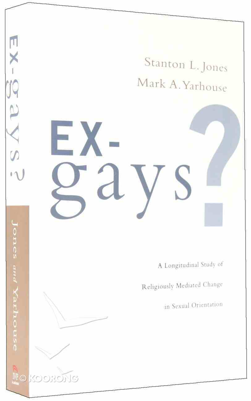 Ex-Gays?: A Longitudinal Study of Religiously Mediated Change in Sexual Orientation Paperback