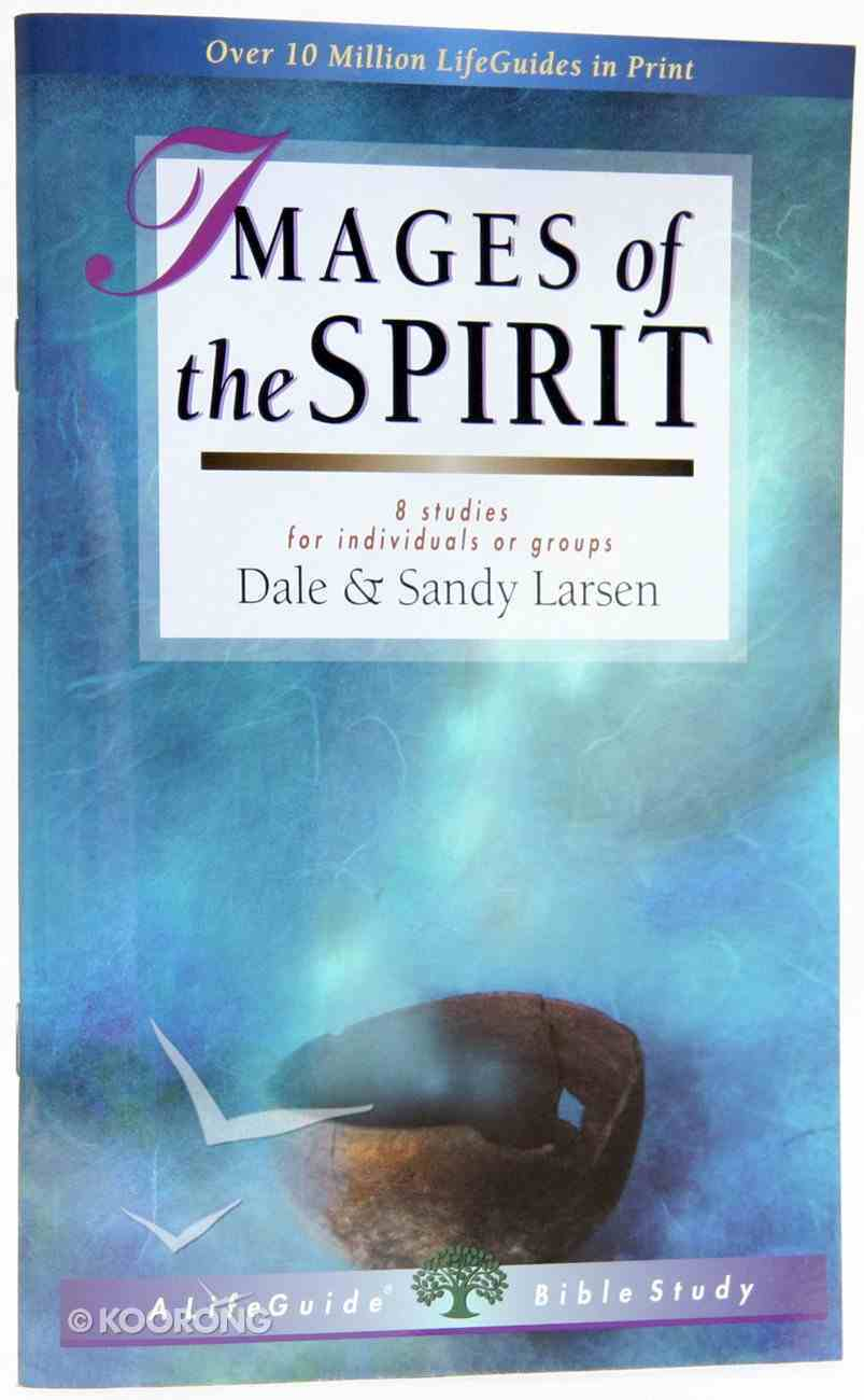 Images of the Spirit (Lifeguide Bible Study Series) Paperback