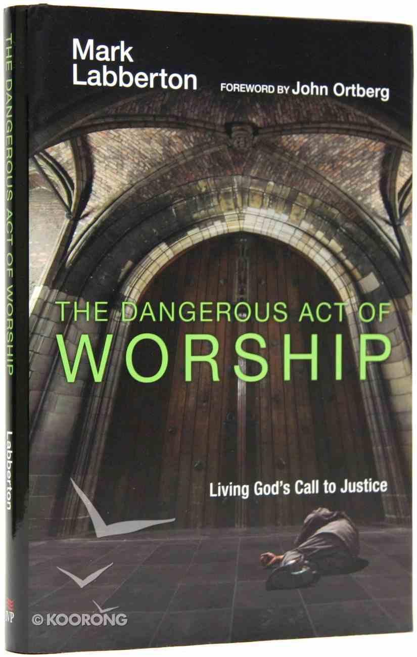 The Dangerous Act of Worship Hardback