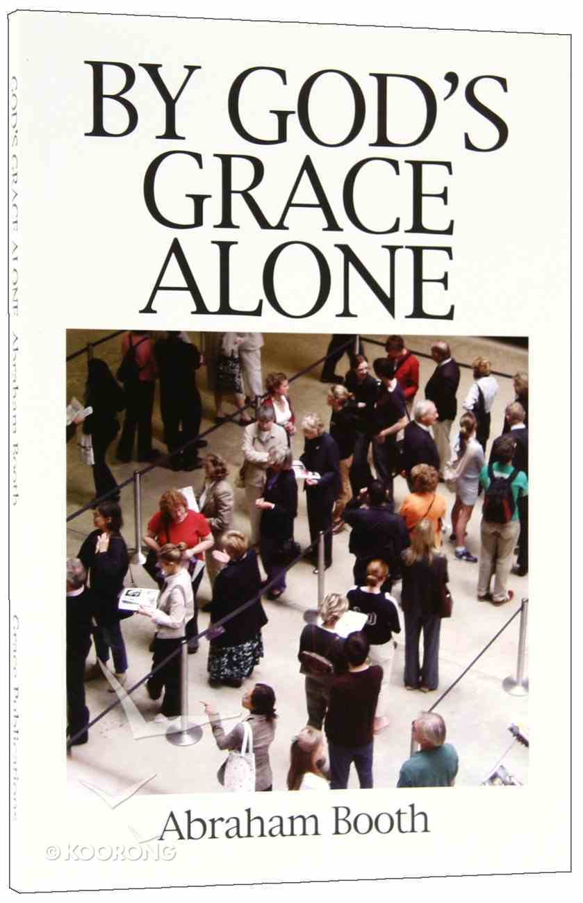 By God's Grace Alone (Great Christian Classics Series) Paperback