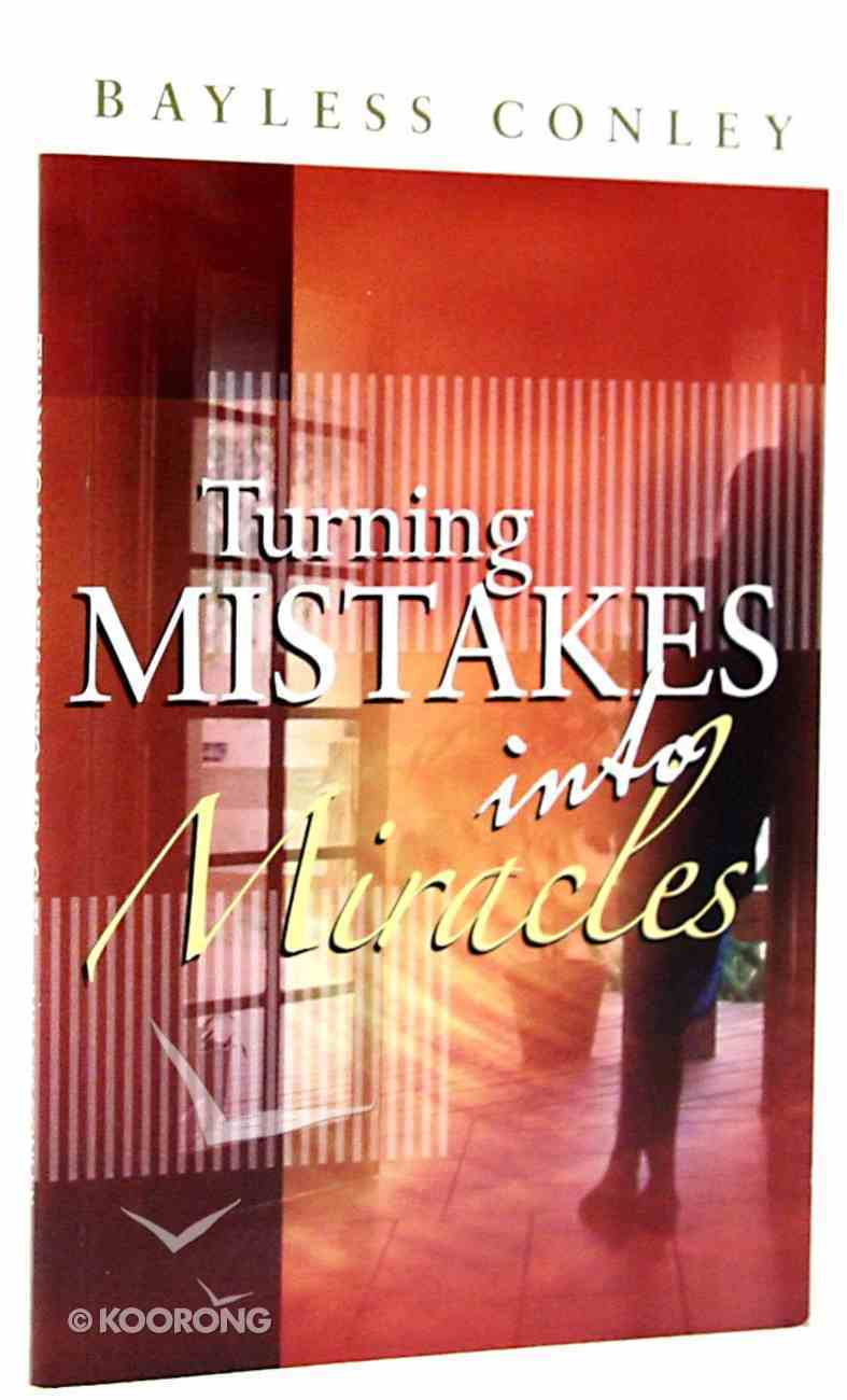 Turning Mistakes Into Miracles Paperback