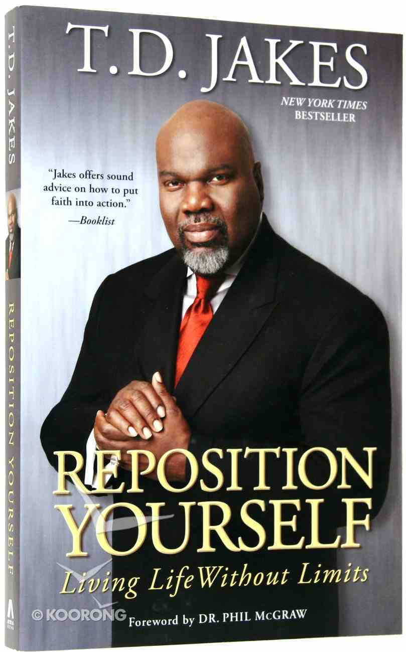 Reposition Yourself: Living Without Limits Paperback