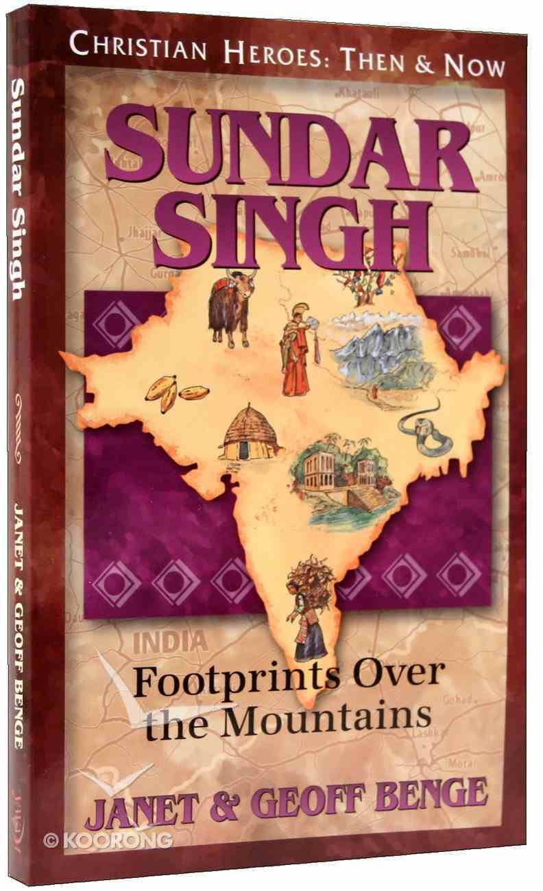 Sadhu Sundar Singh (Christian Heroes Then & Now Series) Paperback