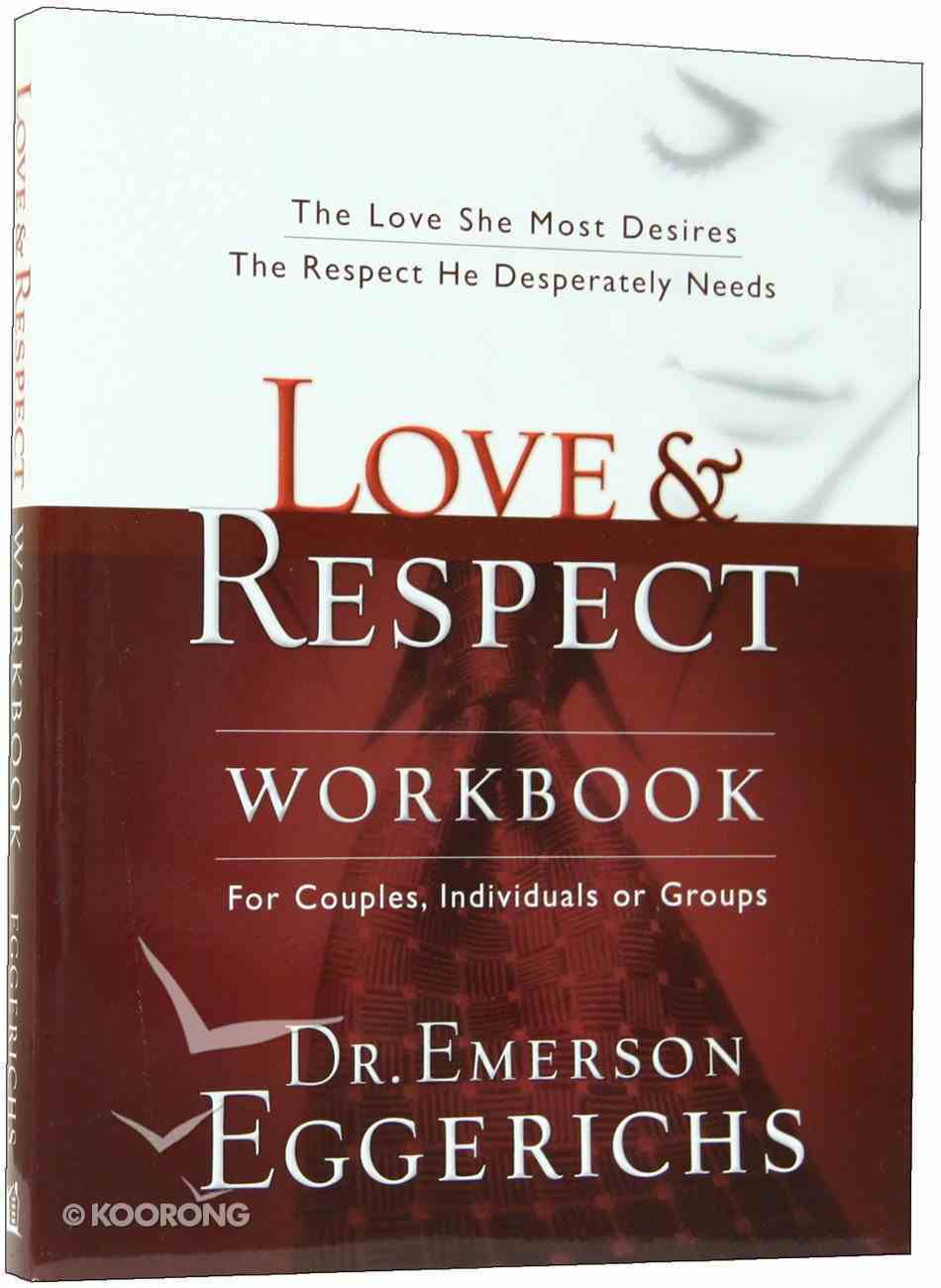 Love & Respect: The Love She Most Desires, the Respect He Desperately Needs (Workbook) Paperback