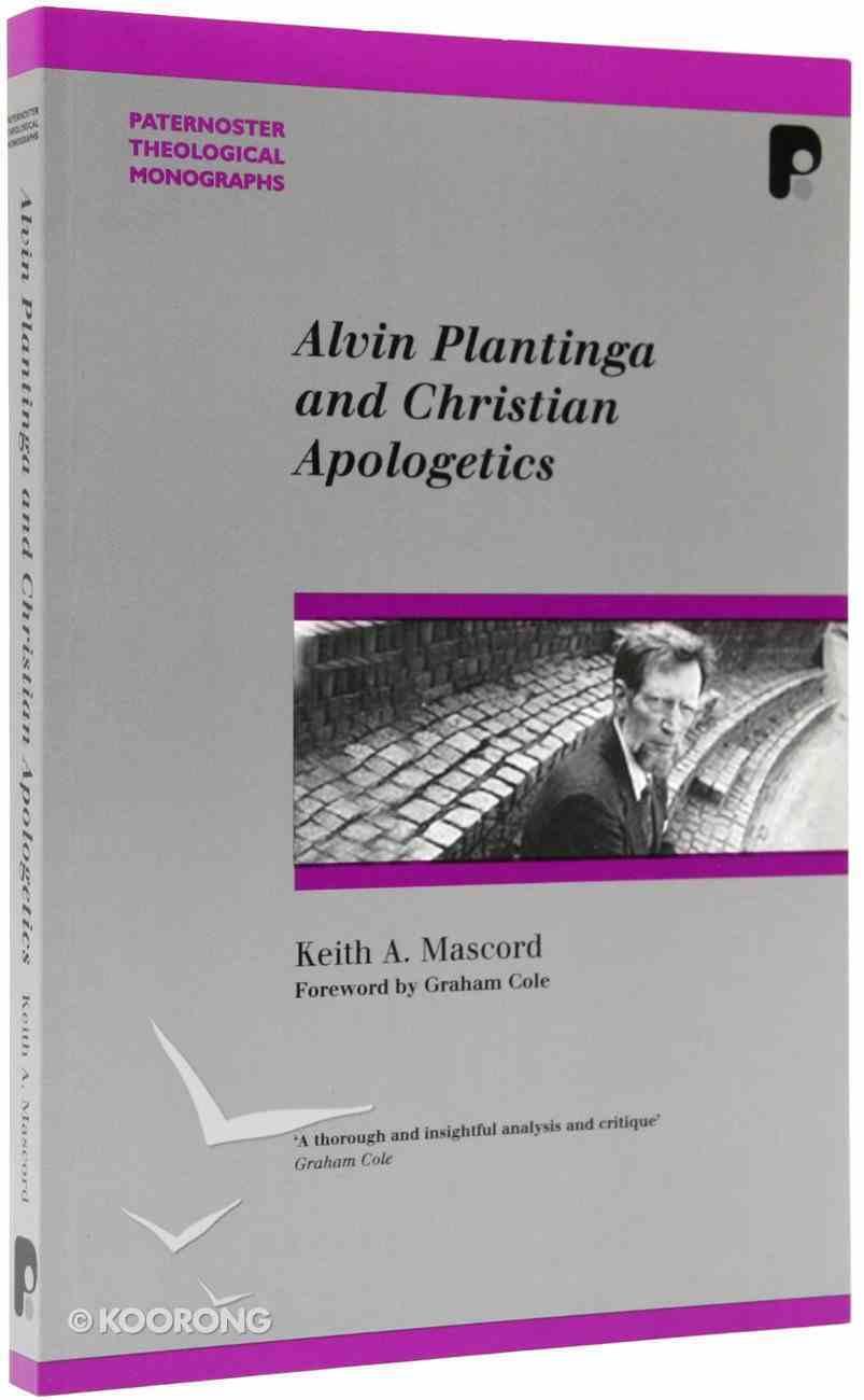 Alvin Plantinga and Christian Apologetics (Paternoster Biblical & Theological Monographs Series) Paperback