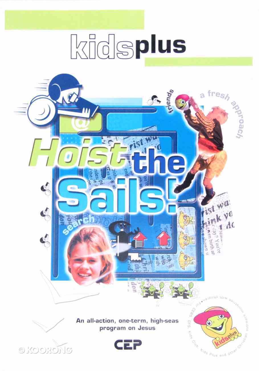 Hoist the Sails (Leader's Pack) (Kids Plus Series) Pack