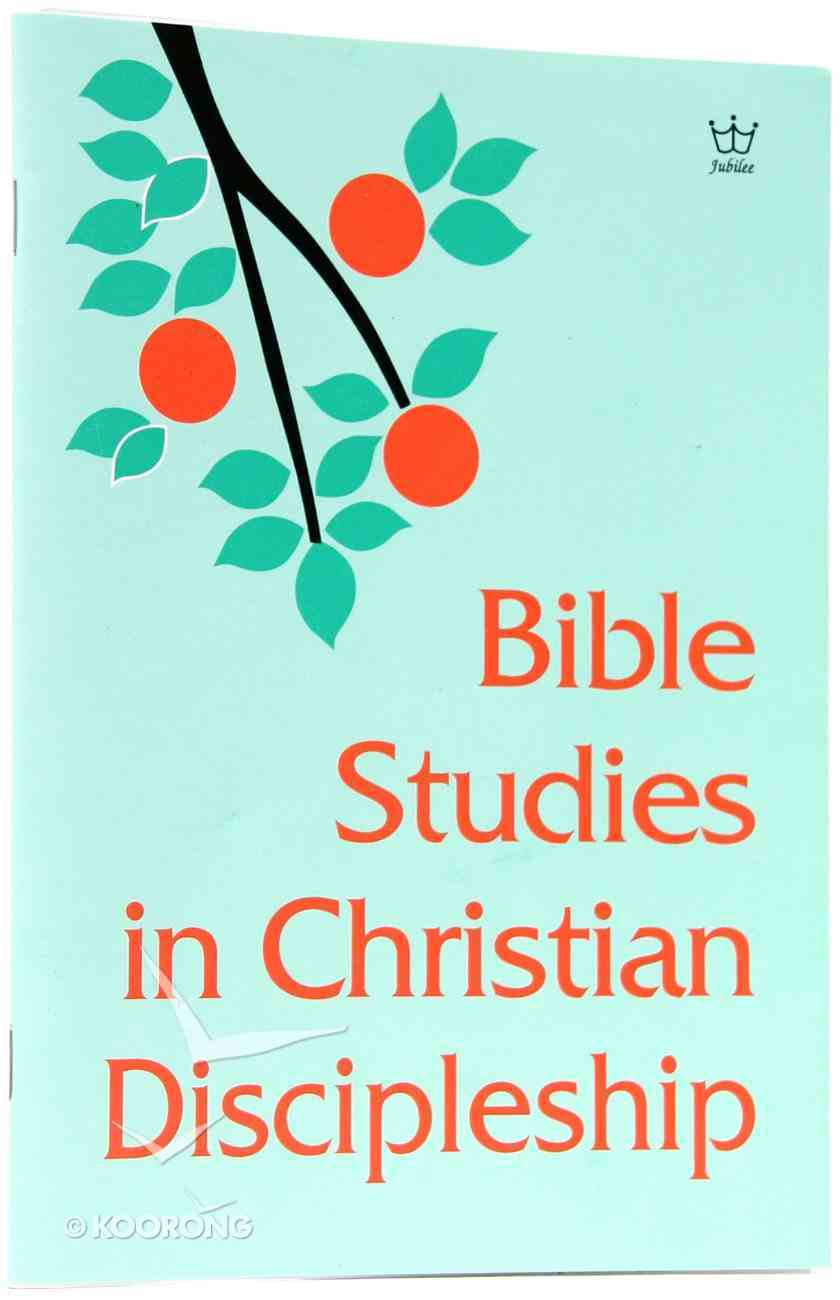 Bible Studies in Christian Discipleship Paperback