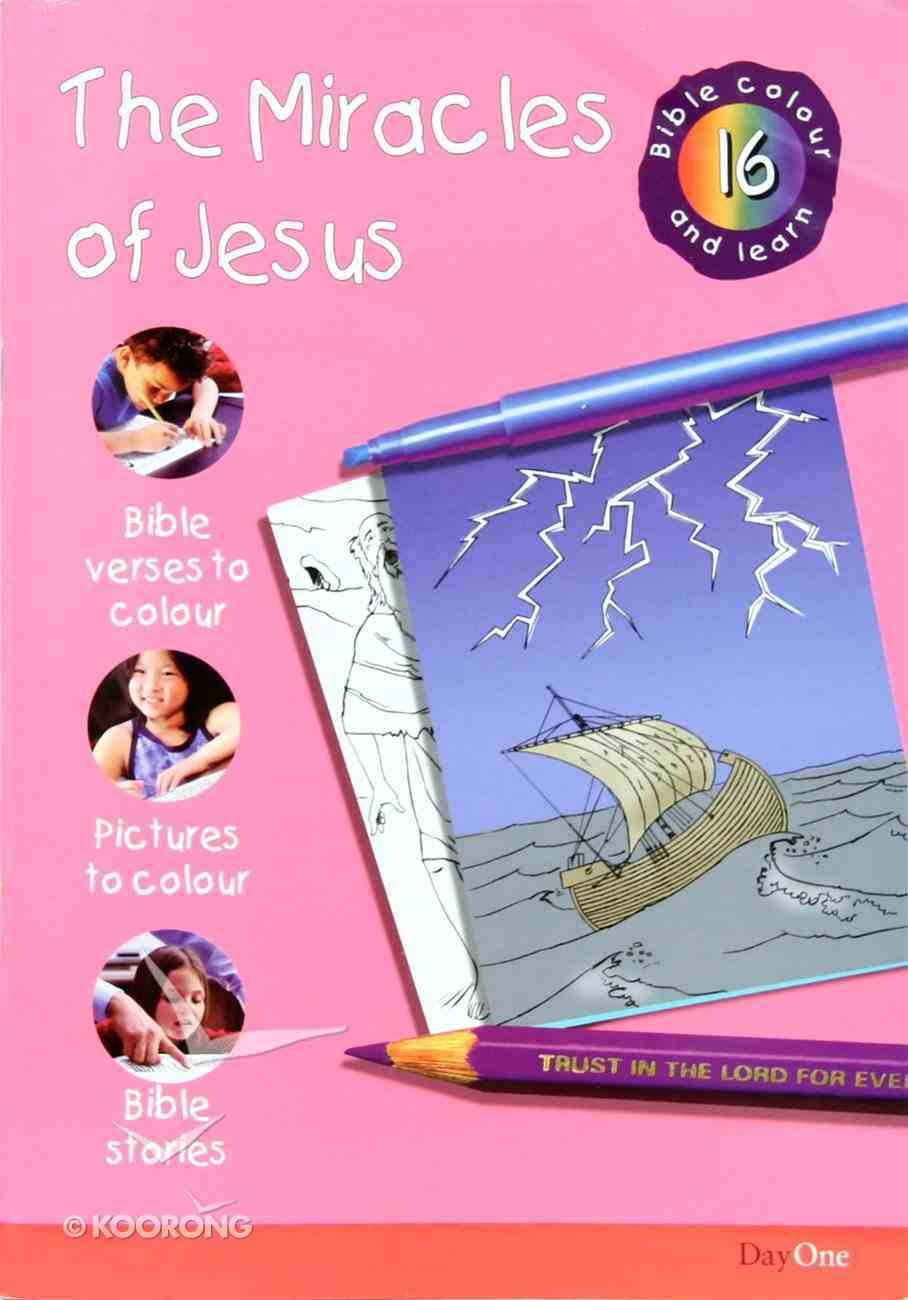 The Miracles of Jesus (#16 in Bible Colour And Learn Series) Paperback