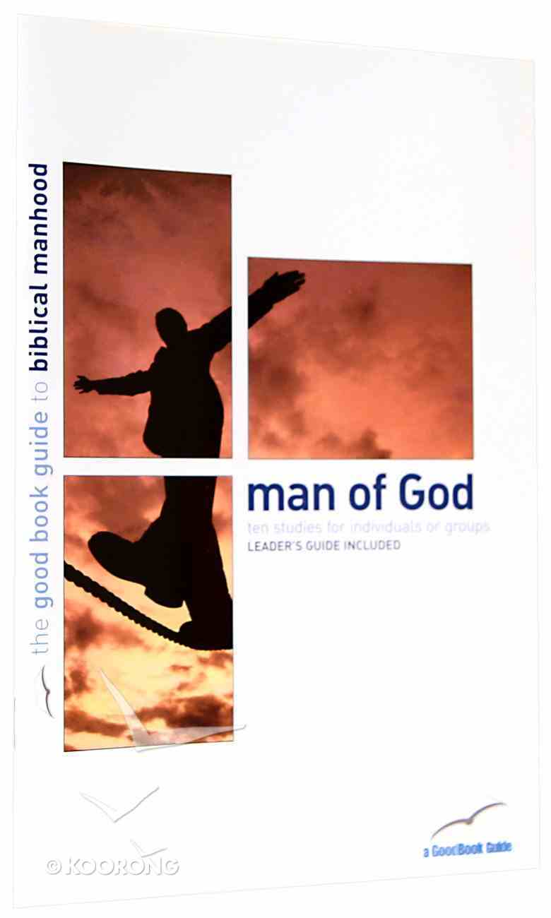 Man of God (10 Studies) (The Good Book Guides Series) Paperback