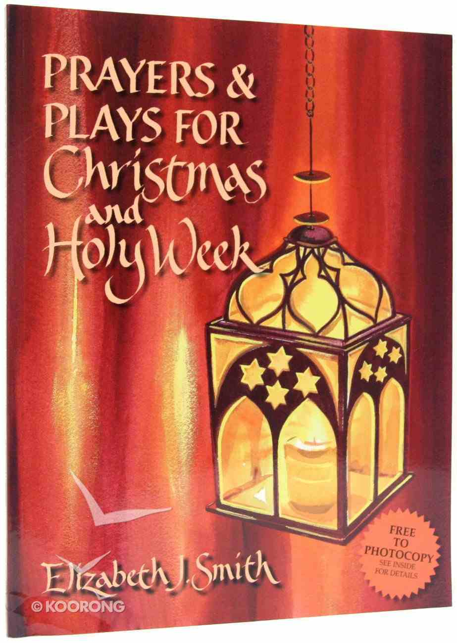 Prayers & Plays For Christmas and Holy Week Paperback