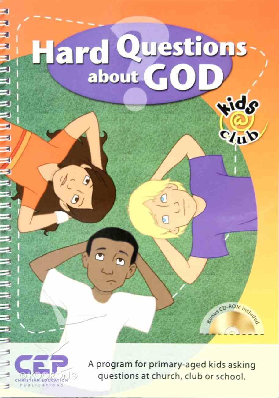 Hard Questions About God (Bonus Cd-Rom) (Kids @ Club Series) Spiral