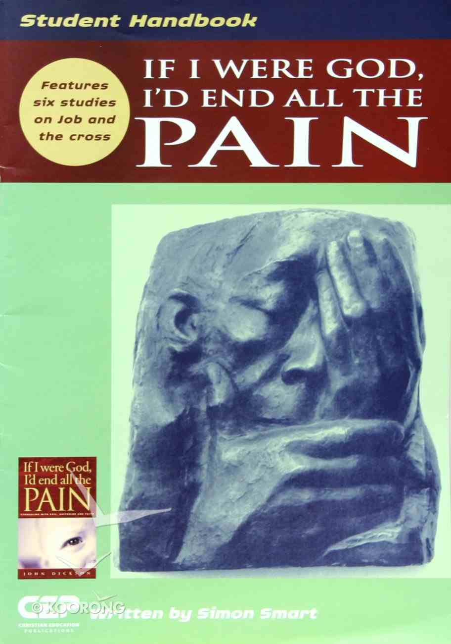 If I Were God I'd End All the Pain (Student Handbook) Paperback